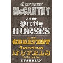 All the Pretty Horses (Border Trilogy 1)