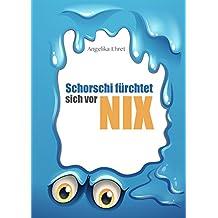 Schorschi fürchtet sich vor NIX