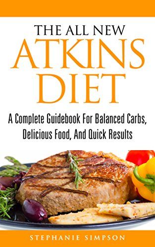 the-all-new-atkins-diet-a-complete-guidebook-for-balanced-carbs-delicious-food-and-quick-results-atk