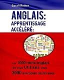 anglais apprentissage accelere les 1000 mots anglais les plus utilis?s avec 3000 exemples de phrases