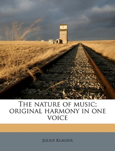 The nature of music; original harmony in one voice