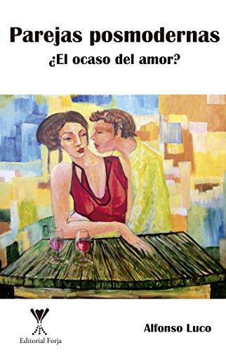 Parejas posmodernas: ¿El ocaso del amor? por Alfonso Luco