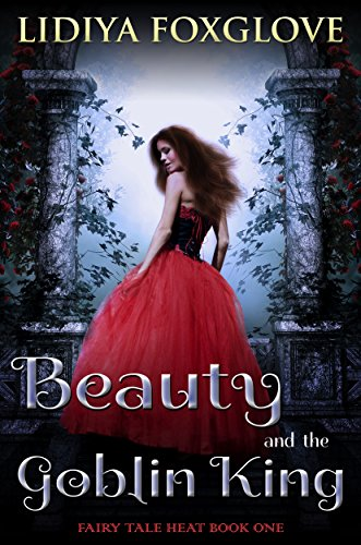 Beauty and the Goblin King (Fairy Tale Heat Book 1) (English Edition) (Snow Gothic White)