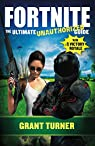 Fortnite: The Ultimate Unauthorized Guide par Turner