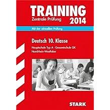 Training Abschlussprüfung Hauptschule Nordrhein-Westfalen / Zentrale Prüfung Deutsch 10. Klasse 2014: Mit der aktuellen Prüfung; Hauptschule Typ A · Gesamtschule GK.