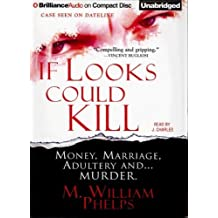 If Looks Could Kill by M. William Phelps (2008-03-04)
