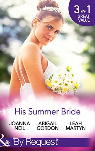His Summer Bride: Becoming Dr Bellini's Bride / Summer Seaside Wedding / Wedding in Darling Downs (Mills & Boon By Request)