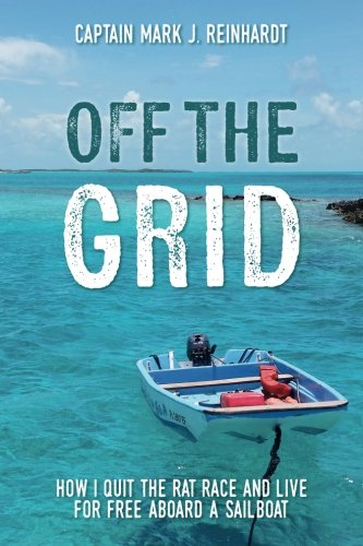 off-the-grid-how-i-quit-the-rat-race-and-live-for-free-aboard-a-sailboat