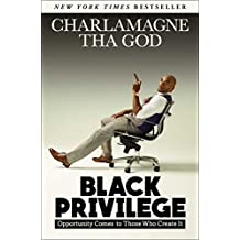 Black Privilege: Opportunity Comes to Those Who Create It (English Edition)