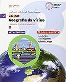 Zoom. Geografia da vicino. Per la Scuola media. Con e-book. Con espansione online: 2