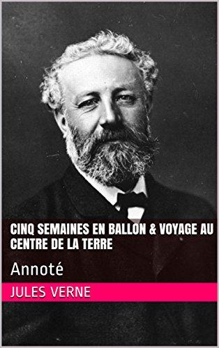 cinq-semaines-en-ballon-voyage-au-centre-de-la-terre-annote-french-edition