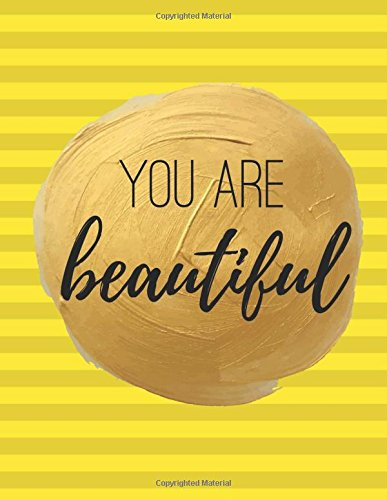 You Are Beautiful: 100 Pages Ruled - Notebook, Journal, Diary, Bright Yellow (Large, 8.5 x 11)