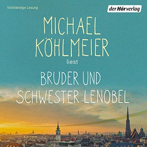 Buchseite und Rezensionen zu 'Bruder und Schwester Lenobel' von Michael Köhlmeier