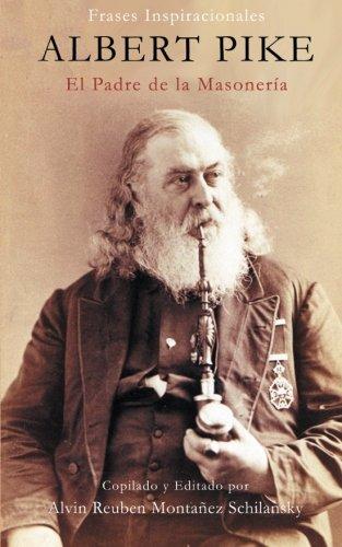 Albert Pike: El Padre de la Masonería