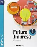Futuro impresa. Volume unico. Per il biennio delle Scuole superiori. Con espansione online