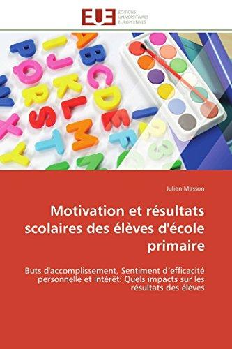 Motivation et résultats scolaires des élèves d'école primaire par Julien Masson