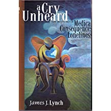 CRY UNHEARD: New Insights into the Medical Consequences of Loneliness