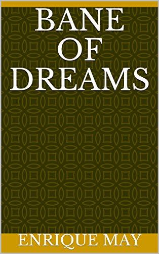 Bane Of Dreams (Finnish Edition) por Enrique May