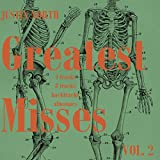 Greatest Misses, Vol. 2 (1996-2008) 4 Tracks-8 Tracks-Backtracks-Almanacs