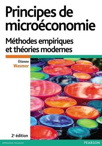 Principes de microéconomie : Méthode empiriques et théories modernes de Etienne Wasmer (25 septembre 2014) Broché