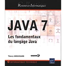 JAVA 7 - Les fondamentaux du langage Java