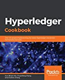 Hyperledger Cookbook: Over 40 recipes implementing the latest Hyperledger blockchain frameworks and tools (English Edition)