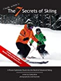 Image de Chalky White's, The 7 Secrets of Skiing (English Edition)