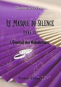 Le Masque du Silence - Livre 2.5: L'Éventail des Malédictions par Charlène Gros-Piron
