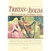 Tristan e Isolda & cantar de los nibelungos / Tristan and Isolde & The Lay of the Nibelungs