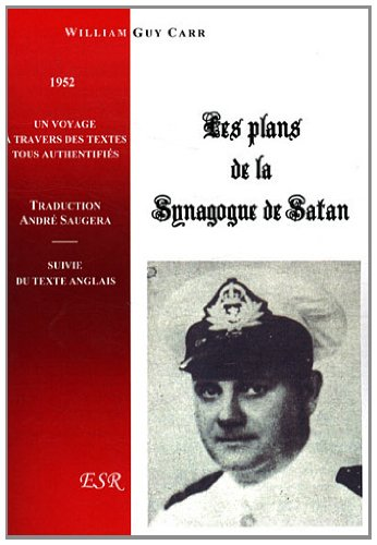Les plans de la Synagogue de Satan par William Guy Carr, André Saugera