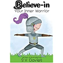 Believe-in Your Inner Warrior (English Edition)