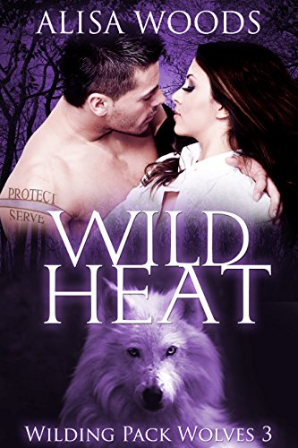 Wild Heat (Wilding Pack Wolves 3) - New Adult Paranormal Romance