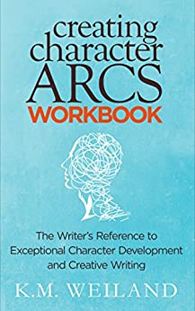 creating-character-arcs-workbook-the-writer-s-reference-to-exceptional-character-development-and-creative-writing-helping-writers-become-authors-book-8-english-edition