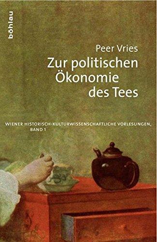 Zur politischen Ökonomie des Tees. Was uns Tee über die englische und chinesische Wirtschaft der Frühen Neuzeit sagen kann (Stabwechsel. ... Fakultät der Universität Wien) (Die Chinesische Alkoholische Getränke)