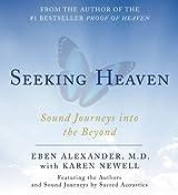 Seeking Heaven: Sound Journeys into the Beyond by Eben Alexander M.D. (2013-11-21)