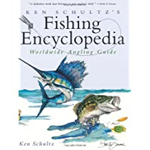 Ken Schultz's Fishing Encyclopedia: Worldwide Angling Guide