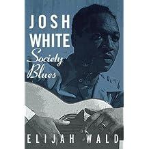 Josh White: Society Blues by Elijah Wald (2002-06-30)