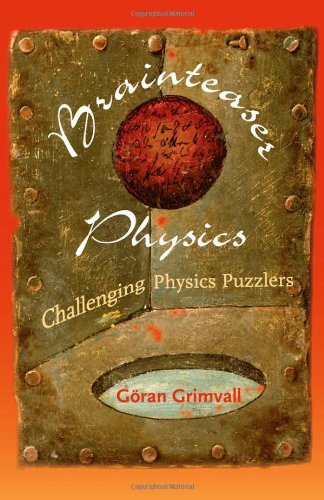Brainteaser Physics: Challenging Physics Puzzlers por Göran Grimvall