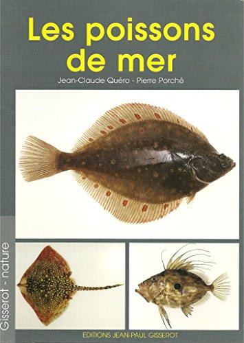 Lespoissons de mer : myxines, lamproies, cartilagineux et poissons par Jean-Claude Quéro