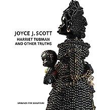 Joyce J. Scott: Harriet Tubman and Other Truths