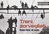 Treni sorvegliati. Rifugiati italiani, vite sospese