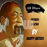 All Blues, Fathers & Sons by Muddy Waters