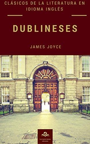Dublineses (CLÁSICOS DE LA LITERATURA EN IDIOMA INGLÉS) (Spanish Edition)