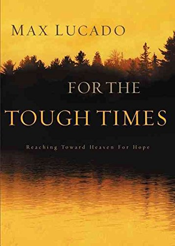 [(For the Tough Times : Reaching Toward Heaven for Hope)] [By (author) Max Lucado] published on (December, 2008)
