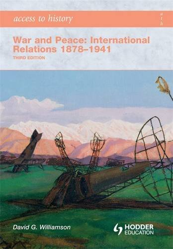 War and Peace: International Relations 1878-1941