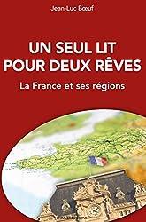 Un seul lit pour deux rêves - La France et ses régions