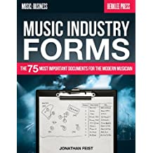 Music Industry Forms: The 75 Most Important Documents for the Modern Musician (Music: Business)