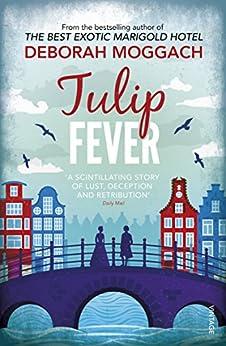 Tulip Fever by [Moggach, Deborah]