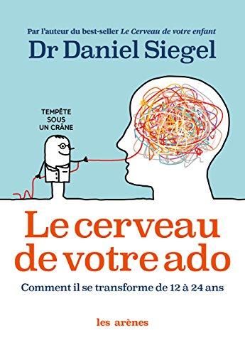 Le Cerveau de votre ado (AR.EDUCATION) par Daniel Siegel