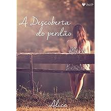 A Descoberta do perdão: Como aprender a perdoar? (Portuguese Edition)